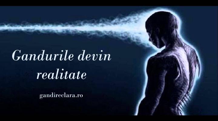 Cum Devine Gandul Molecula (Sau Realitate) – Esti Ceea Ce Gandesti